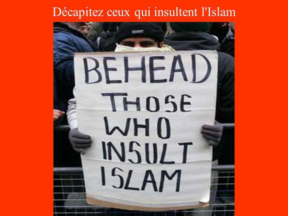 Décapitez ceux qui insultent l Islam