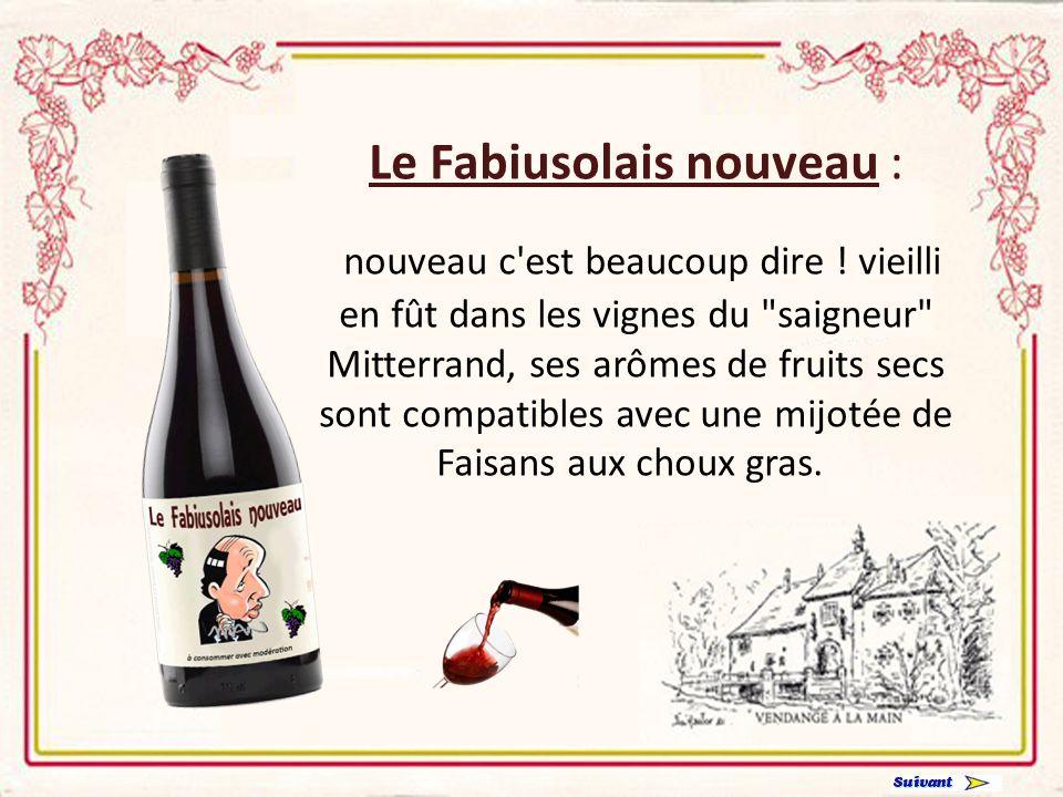 Le Ségolais nouveau : un léger goût de ramène sa Fraise, il a de la cuisse et du maillot rasé de frais.