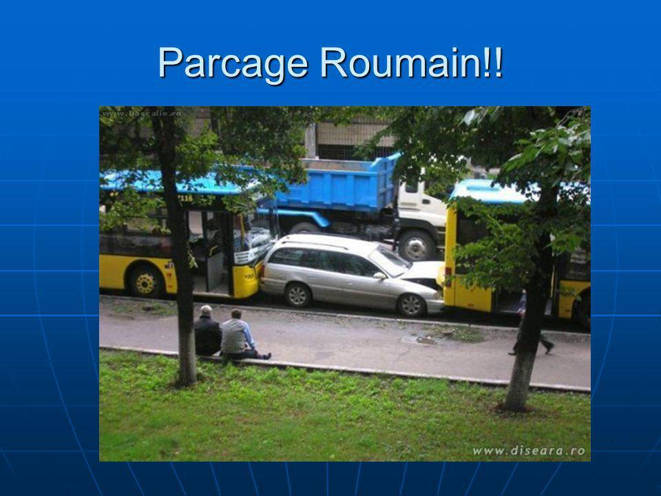 Parcage Roumain!!
