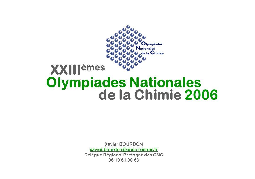 ONC DOSSIER DE PRESSE www.olympiades-chimie.com XXIII èmes Xavier BOURDON xavier.bourdon@ensc-rennes.fr Délégué Régional Bretagne des ONC 06 10 61 00