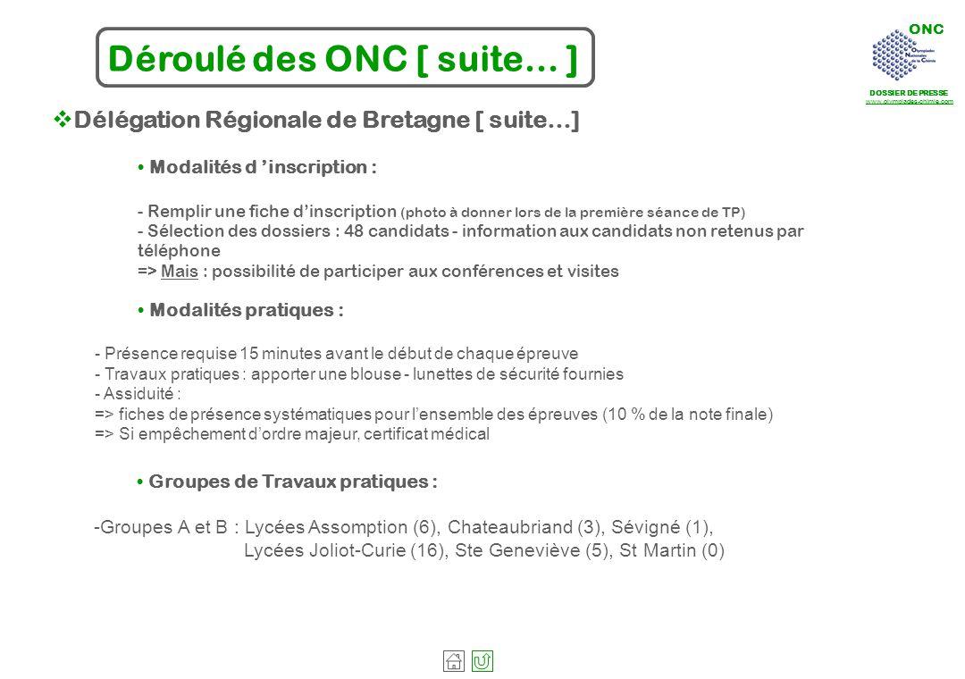 ONC DOSSIER DE PRESSE www.olympiades-chimie.com Déroulé des ONC [ suite… ] Délégation Régionale de Bretagne [ suite…] Modalités pratiques : - Présence