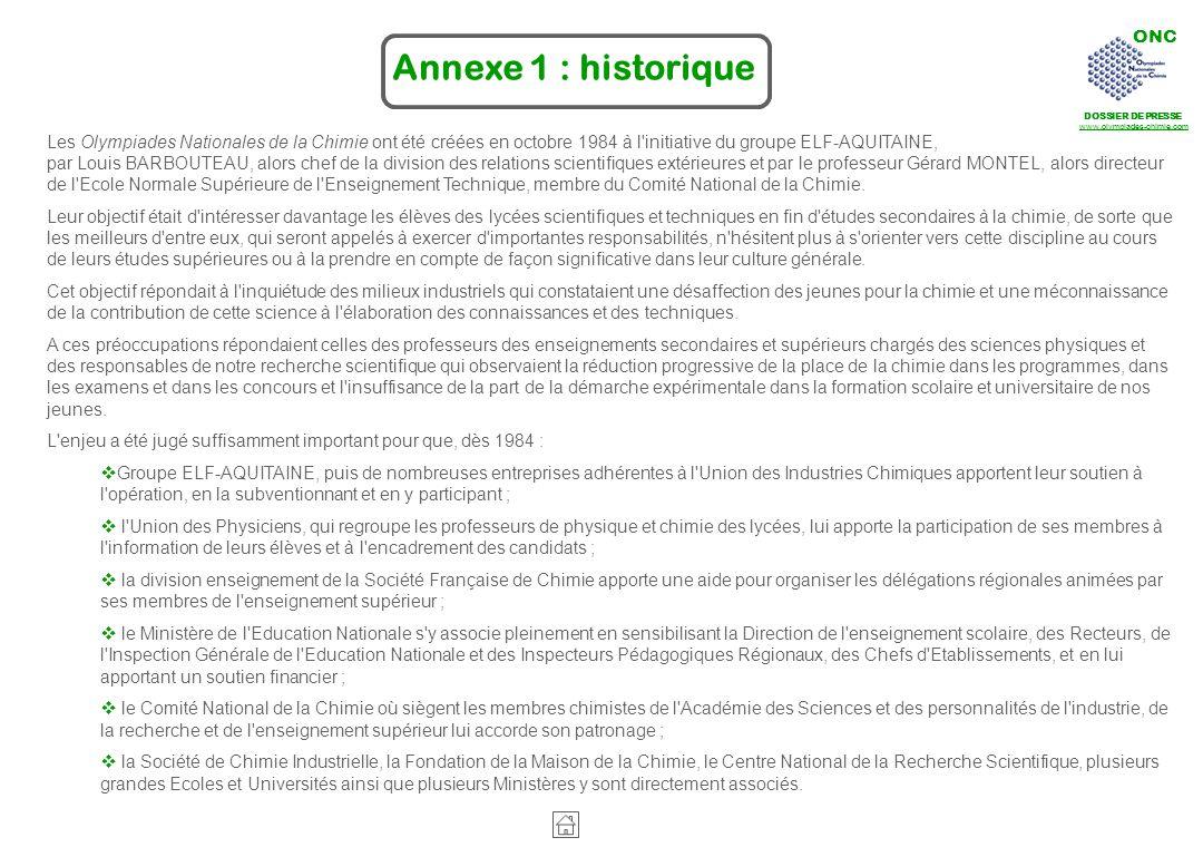 ONC DOSSIER DE PRESSE www.olympiades-chimie.com Annexe 1 : historique Les Olympiades Nationales de la Chimie ont été créées en octobre 1984 à l'initia