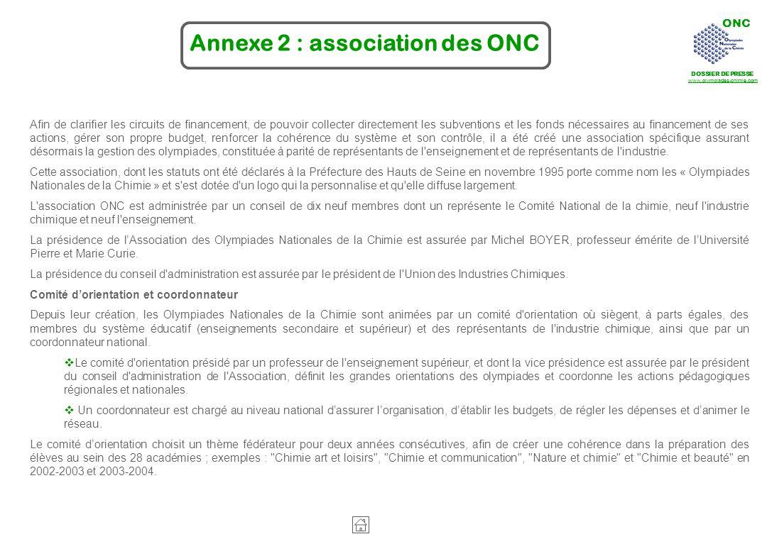 ONC DOSSIER DE PRESSE www.olympiades-chimie.com Annexe 2 : association des ONC Afin de clarifier les circuits de financement, de pouvoir collecter dir