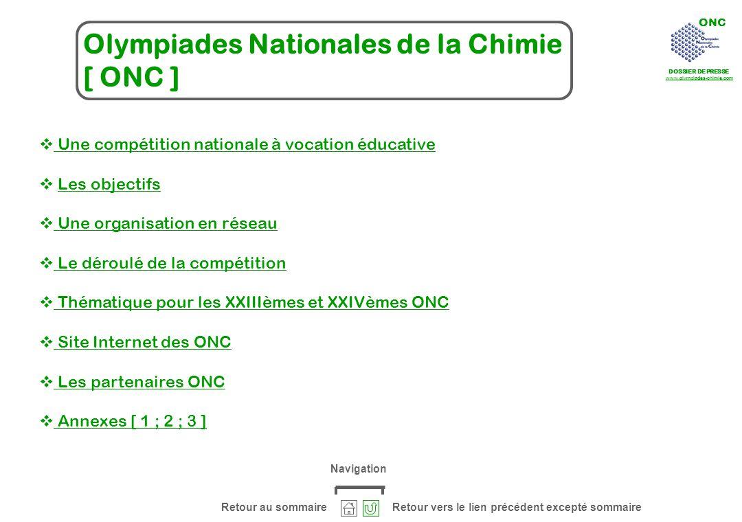ONC DOSSIER DE PRESSE www.olympiades-chimie.com Une compétition nationale à vocation éducative Les objectifs Une organisation en réseau Le déroulé de