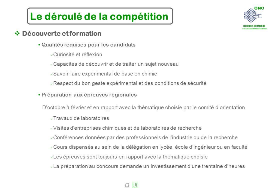 ONC DOSSIER DE PRESSE www.olympiades-chimie.com Le déroulé de la compétition Découverte et formation Qualités requises pour les candidats Curiosité et