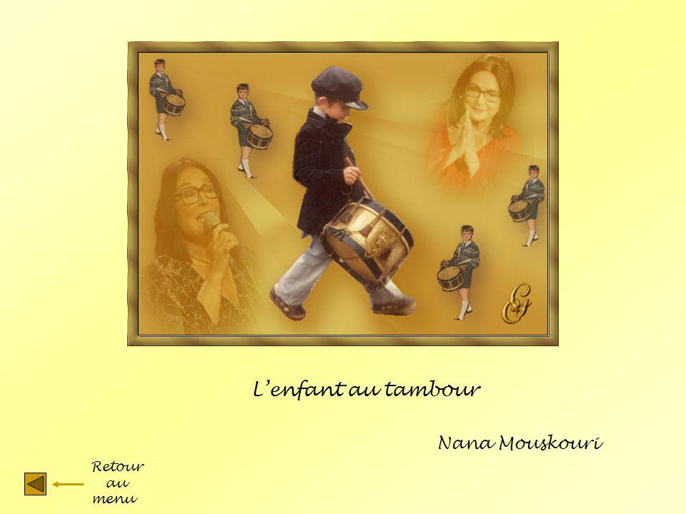 Lenfant au tambour Nana Mouskouri Retour au menu