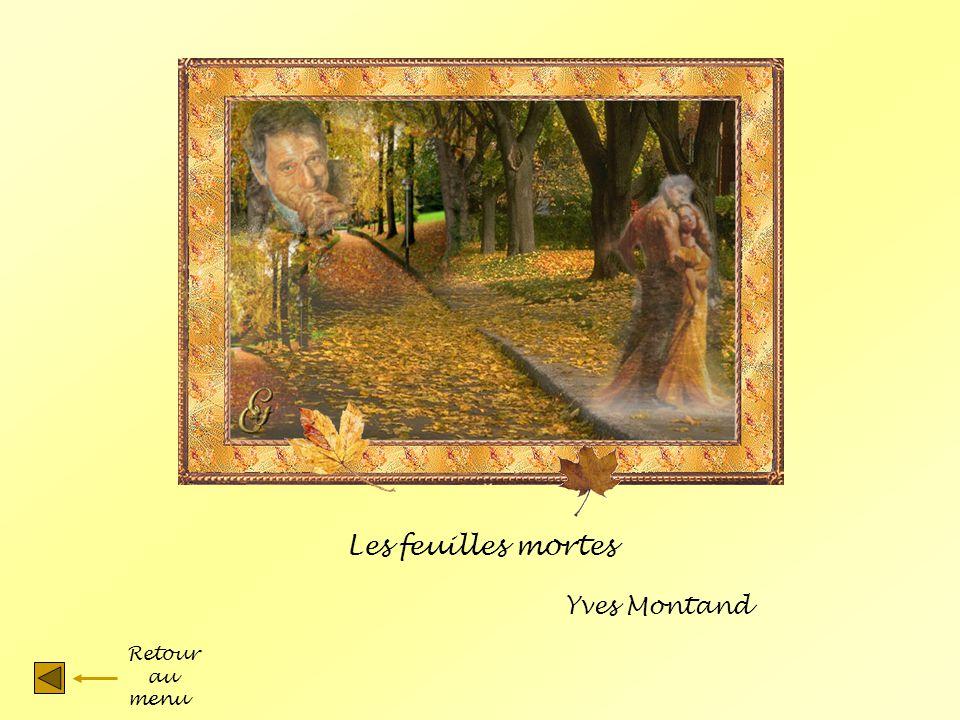 Les feuilles mortes Yves Montand Retour au menu