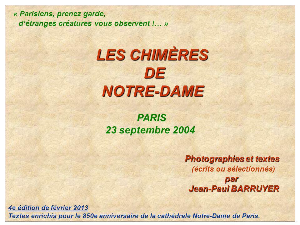 « Parisiens, prenez garde, détranges créatures vous observent !… » LES CHIMÈRES LES CHIMÈRES DE DE NOTRE-DAME NOTRE-DAME PARIS 23 septembre 2004 Photo