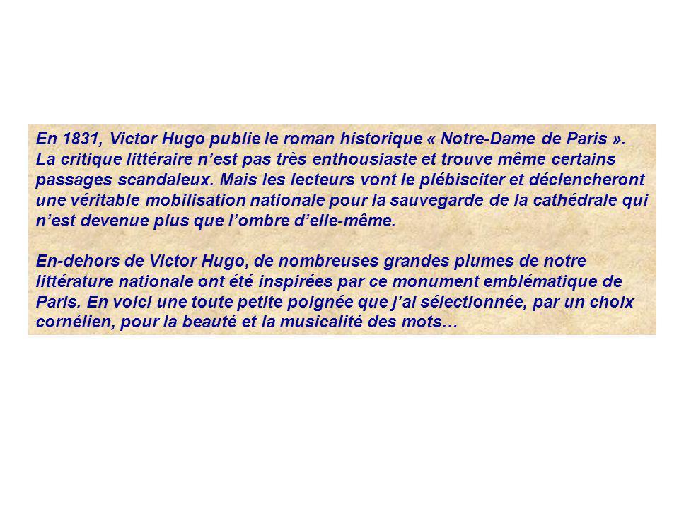 En 1831, Victor Hugo publie le roman historique « Notre-Dame de Paris ». La critique littéraire nest pas très enthousiaste et trouve même certains pas