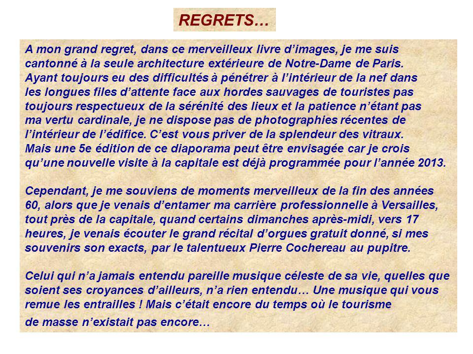 A mon grand regret, dans ce merveilleux livre dimages, je me suis cantonné à la seule architecture extérieure de Notre-Dame de Paris. Ayant toujours e