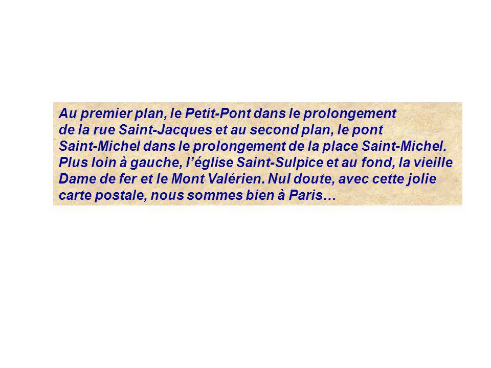 Au premier plan, le Petit-Pont dans le prolongement de la rue Saint-Jacques et au second plan, le pont Saint-Michel dans le prolongement de la place S