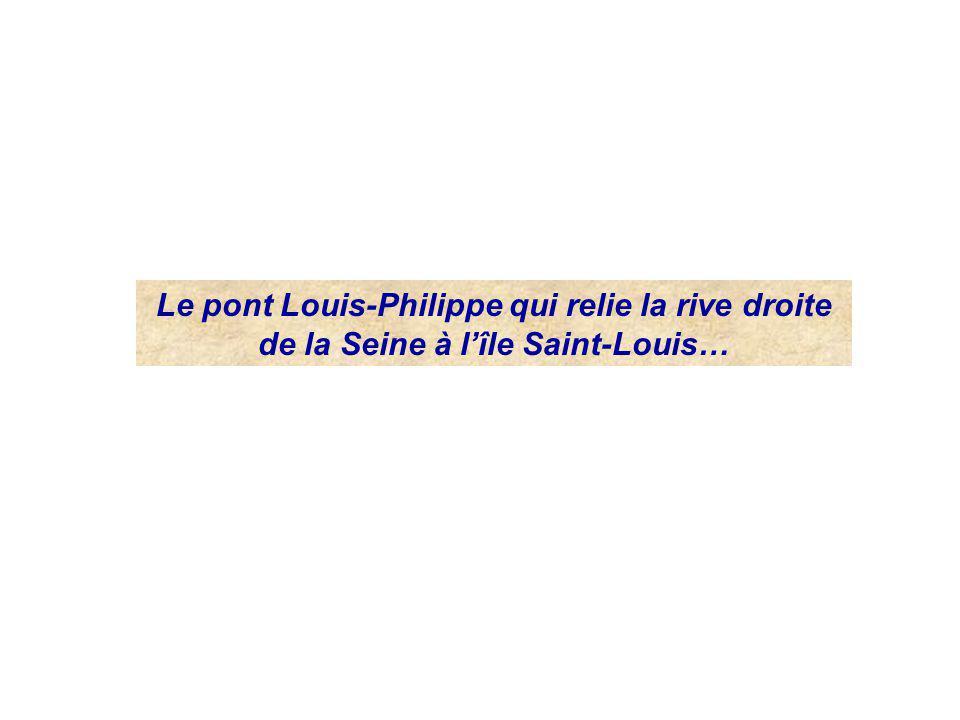 Le pont Louis-Philippe qui relie la rive droite de la Seine à lîle Saint-Louis…