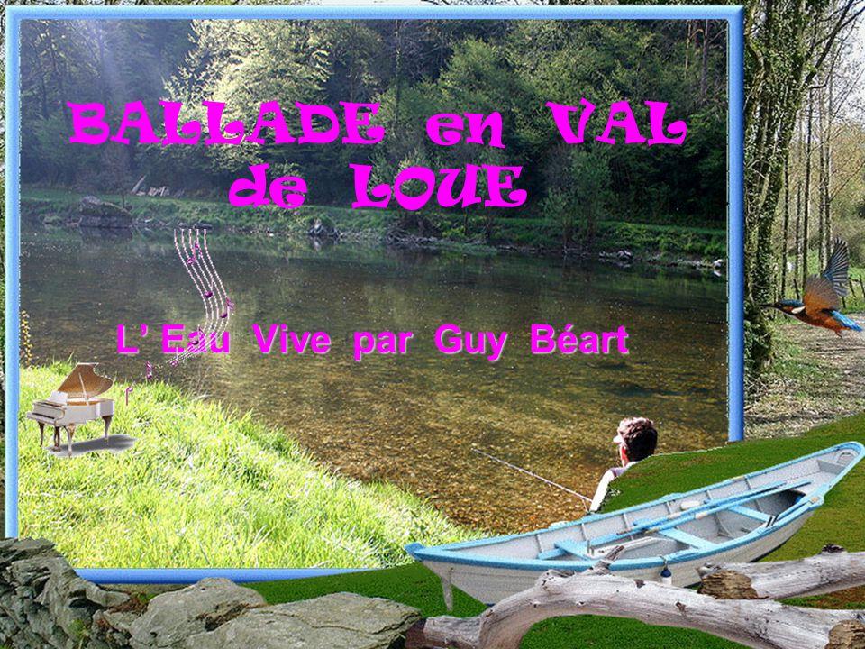 BALLADE en VAL de LOUE L Eau Vive par Guy Béart