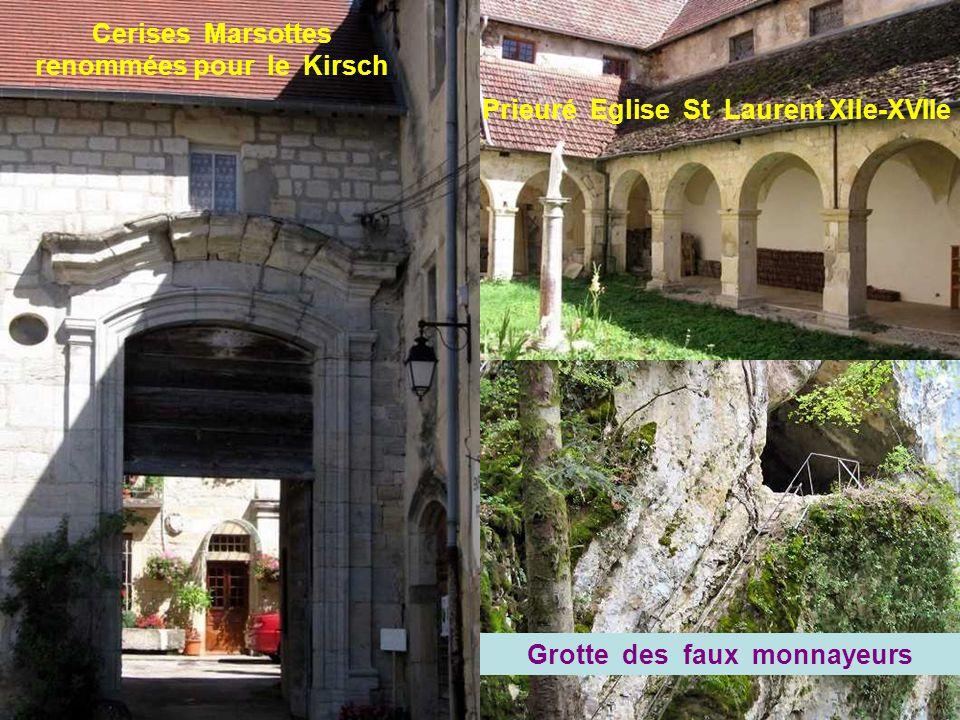 Prieuré Eglise St Laurent XIIe-XVIIe Grotte des faux monnayeurs Cerises Marsottes renommées pour le Kirsch