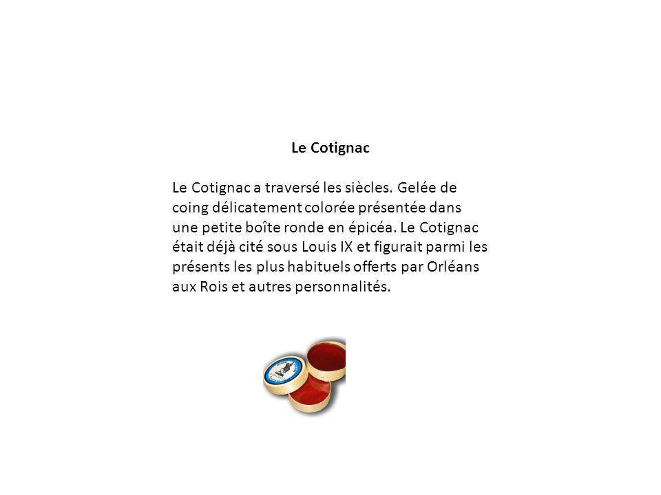 Le Cotignac Le Cotignac a traversé les siècles. Gelée de coing délicatement colorée présentée dans une petite boîte ronde en épicéa. Le Cotignac était