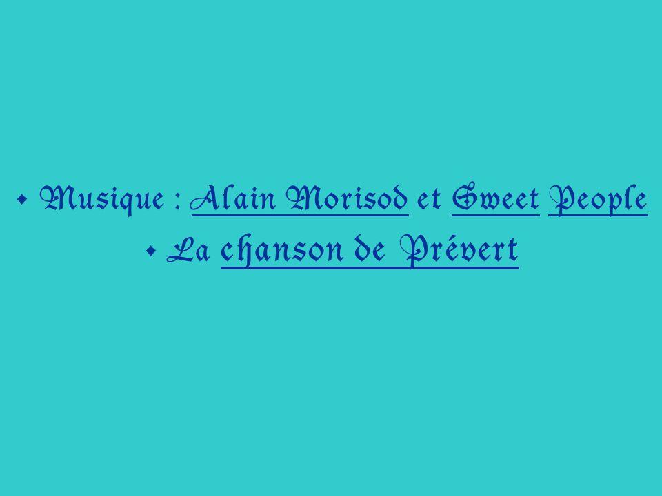 Musique : Alain Morisod et Sweet People La chanson de Prévert