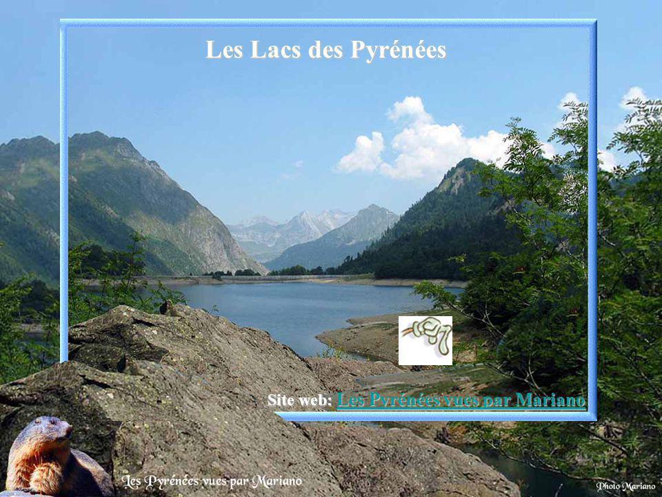 Les Lacs des Pyrénées Site web: Les Pyrénées vues par Mariano Les Pyrénées vues par Mariano Les Pyrénées vues par Mariano.