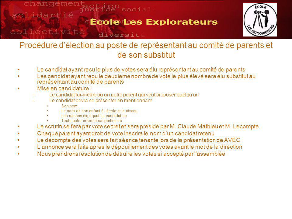 Procédure délection au poste de représentant au comité de parents et de son substitut Le candidat ayant recu le plus de votes sera élu représentant au