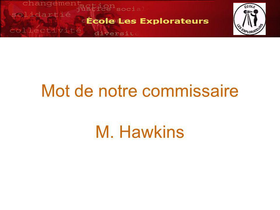 Mot de notre commissaire M. Hawkins