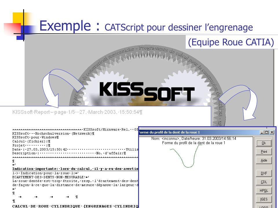 28 AIP Primeca –23/10/03 (Equipe Roue CATIA) Exemple : CATScript pour dessiner lengrenage