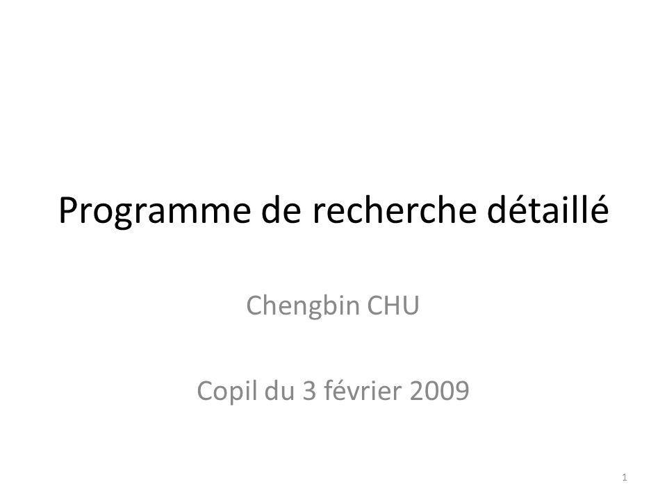 Programme de recherche détaillé Chengbin CHU Copil du 3 février 2009 1