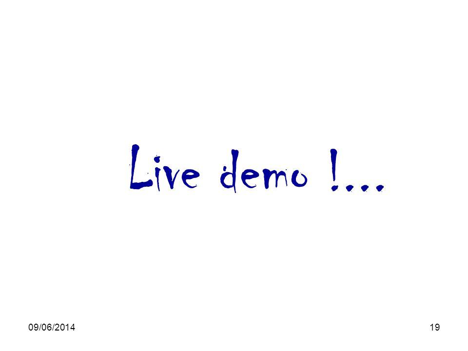 09/06/201419 Live demo !...