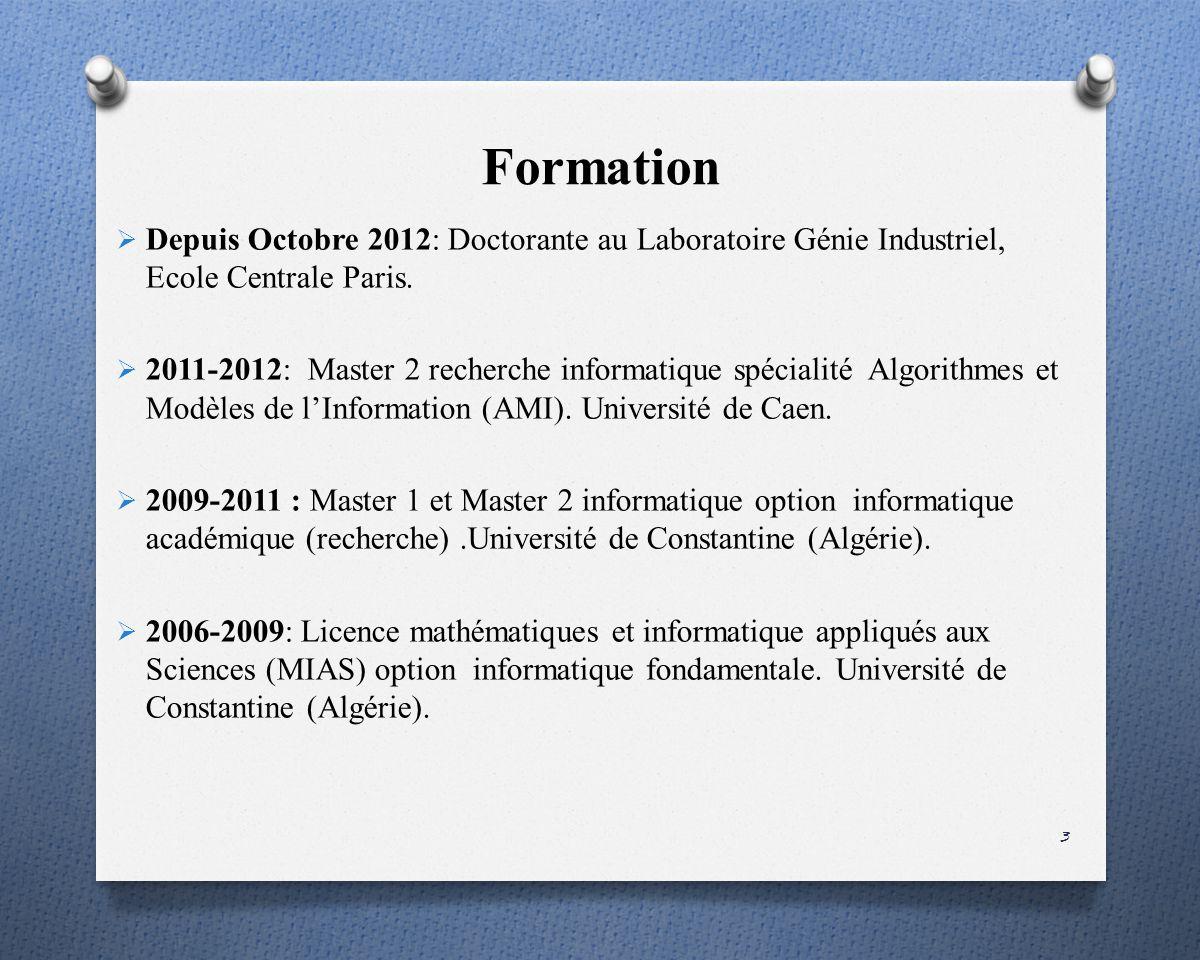 Formation Depuis Octobre 2012: Doctorante au Laboratoire Génie Industriel, Ecole Centrale Paris.