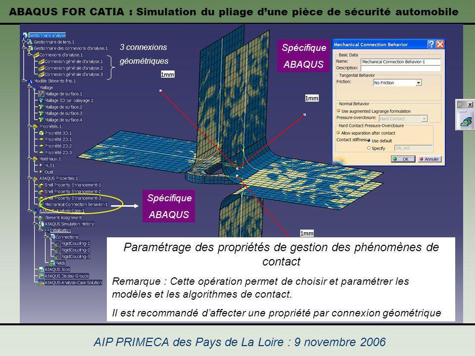 ABAQUS FOR CATIA : Simulation du pliage dune pièce de sécurité automobile AIP PRIMECA des Pays de La Loire : 9 novembre 2006 Paramétrage des propriété