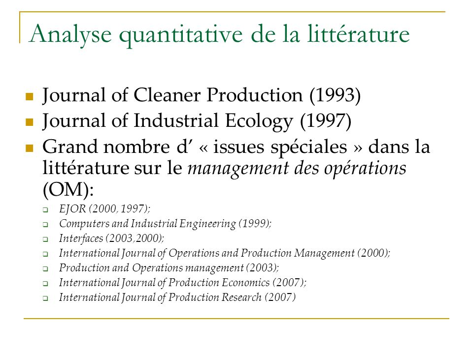 Analyse quantitative de la littérature Journal of Cleaner Production (1993) Journal of Industrial Ecology (1997) Grand nombre d « issues spéciales » d