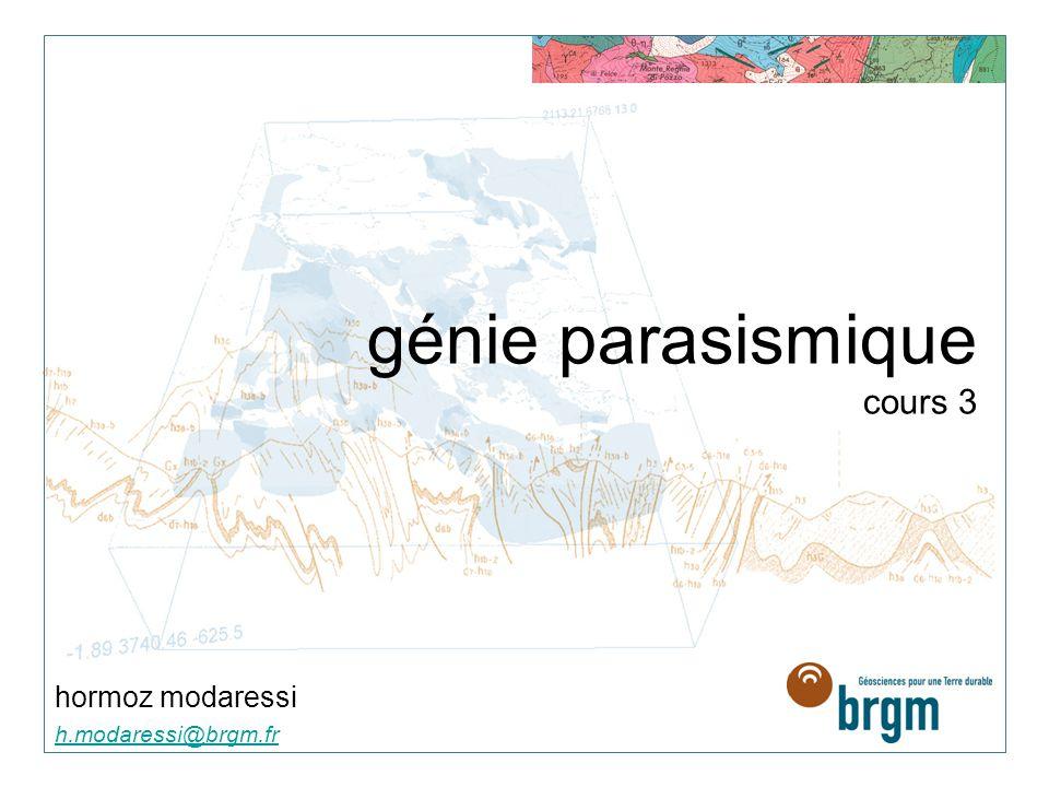 génie parasismique cours 3 hormoz modaressi h.modaressi@brgm.fr