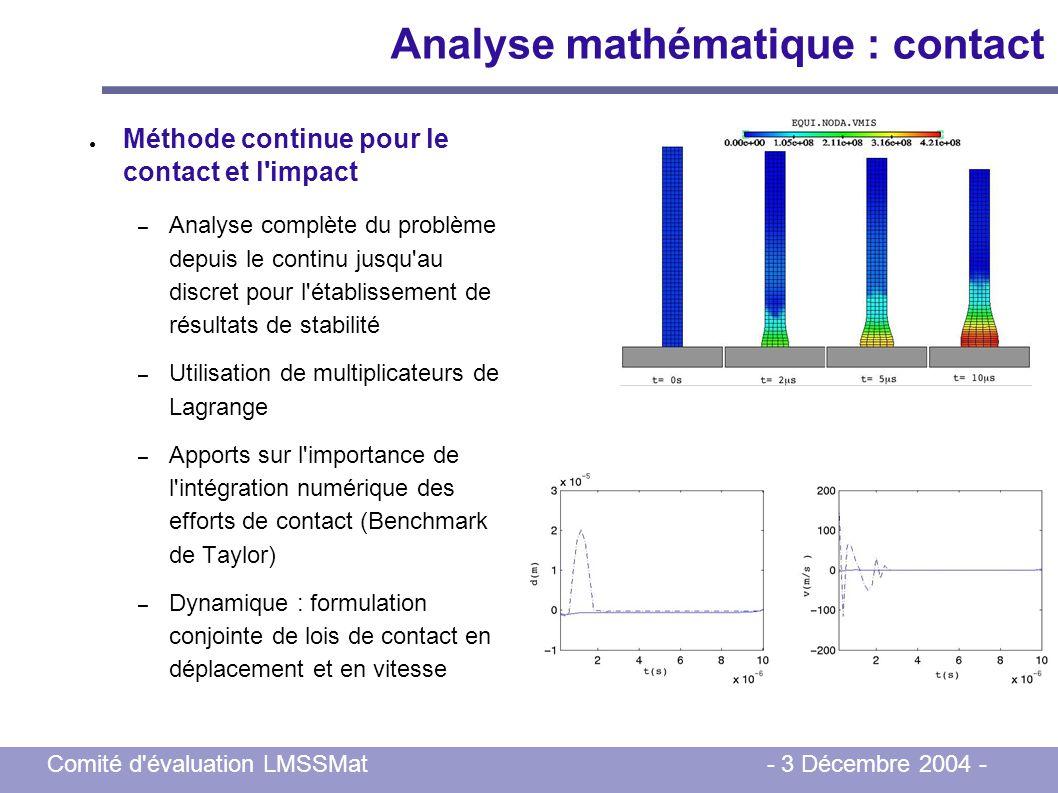 Comité d'évaluation LMSSMat - 3 Décembre 2004 - Analyse mathématique : contact Méthode continue pour le contact et l'impact – Analyse complète du prob