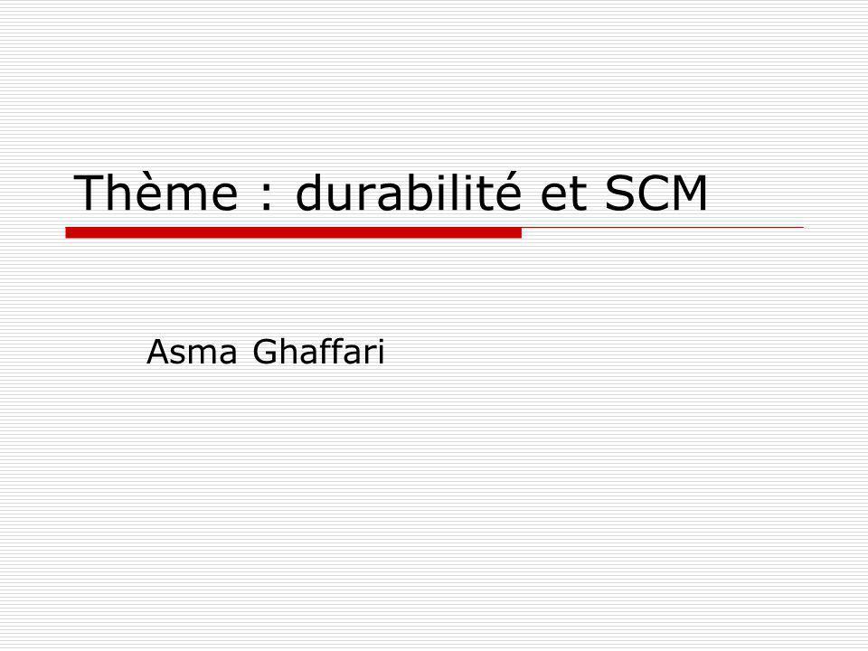 Thème : durabilité et SCM Asma Ghaffari