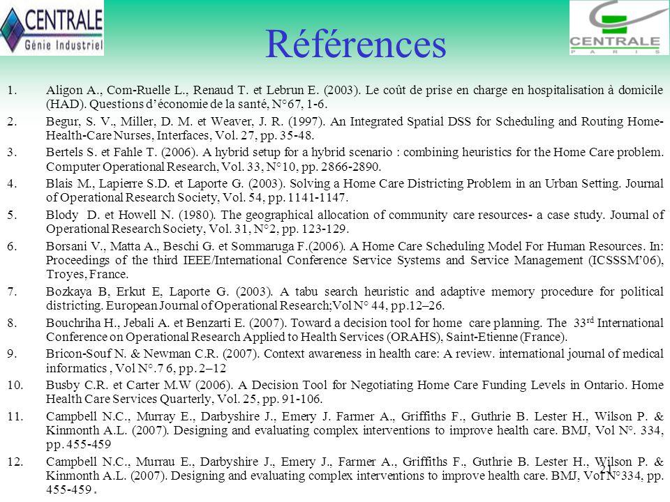 21 Références 1.Aligon A., Com-Ruelle L., Renaud T. et Lebrun E. (2003). Le coût de prise en charge en hospitalisation à domicile (HAD). Questions déc