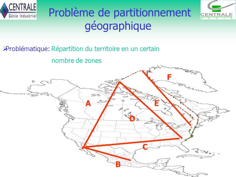 8 Problème de partitionnement géographique Problématique: Répartition du territoire en un certain nombre de zones A B C D E F