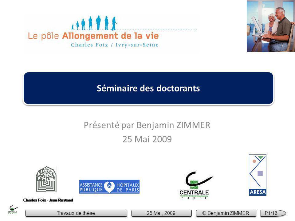 Présenté par Benjamin ZIMMER 25 Mai 2009 Séminaire des doctorants Travaux de thèse 25 Mai, 2009 © Benjamin ZIMMER P1/16