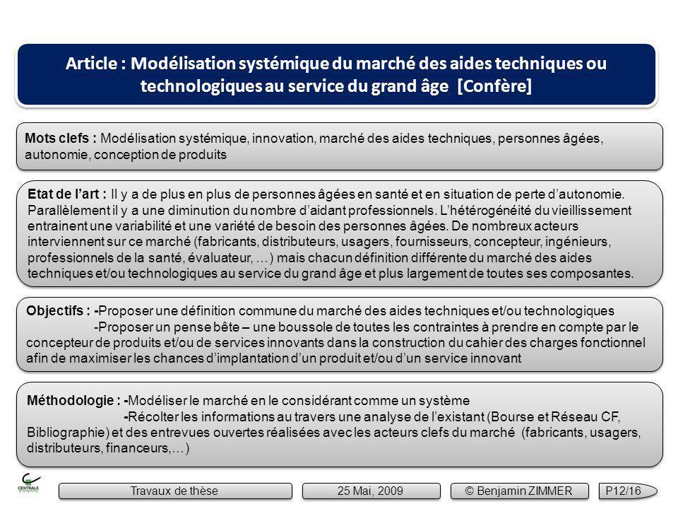 Article : Modélisation systémique du marché des aides techniques ou technologiques au service du grand âge [Confère] Etat de lart : Il y a de plus en plus de personnes âgées en santé et en situation de perte dautonomie.