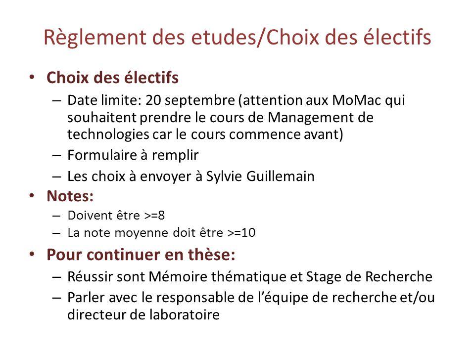 Règlement des etudes/Choix des électifs Choix des électifs – Date limite: 20 septembre (attention aux MoMac qui souhaitent prendre le cours de Managem