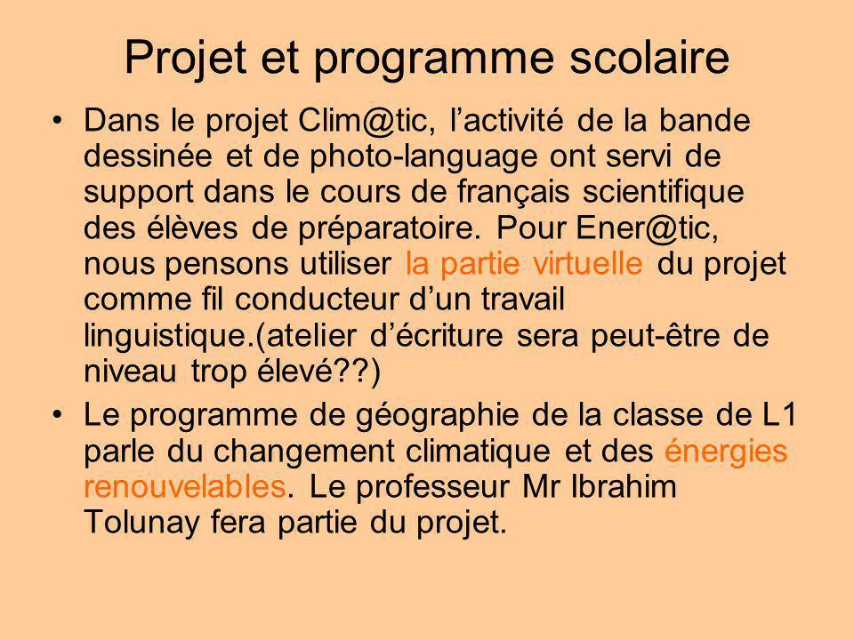 Projet et programme scolaire Dans le projet Clim@tic, lactivité de la bande dessinée et de photo-language ont servi de support dans le cours de français scientifique des élèves de préparatoire.