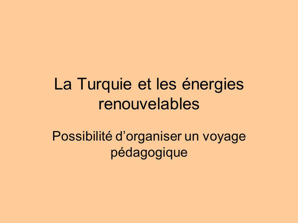La Turquie et les énergies renouvelables Possibilité dorganiser un voyage pédagogique