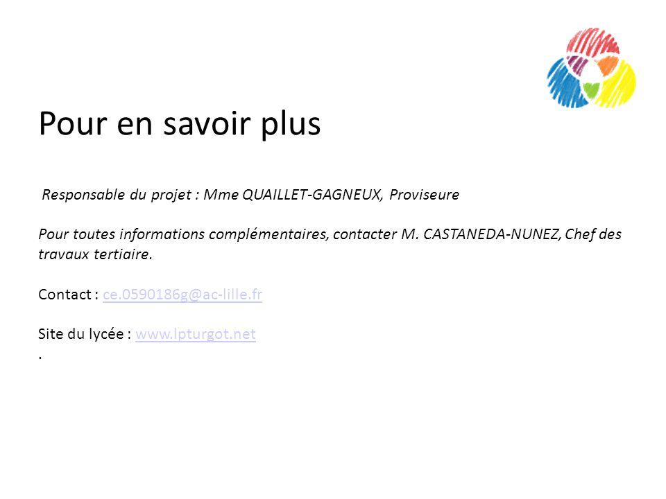 Pour en savoir plus Responsable du projet : Mme QUAILLET-GAGNEUX, Proviseure Pour toutes informations complémentaires, contacter M.