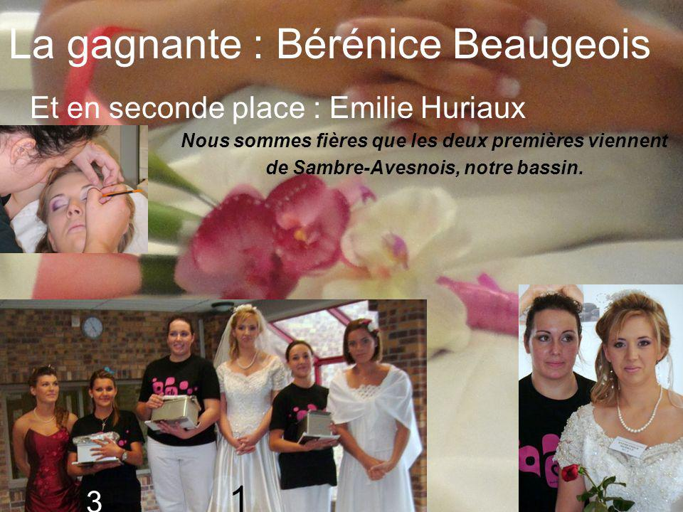 La gagnante : Bérénice Beaugeois Et en seconde place : Emilie Huriaux 3 1 2 Nous sommes fières que les deux premières viennent de Sambre-Avesnois, notre bassin.