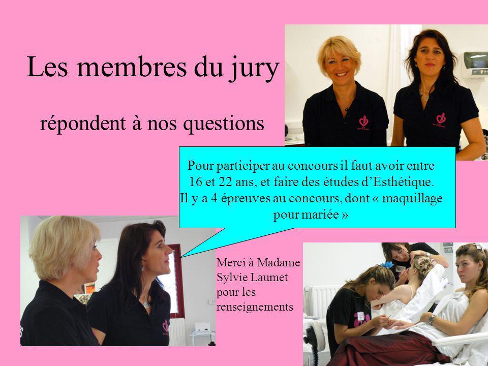 Les membres du jury répondent à nos questions Pour participer au concours il faut avoir entre 16 et 22 ans, et faire des études dEsthétique.
