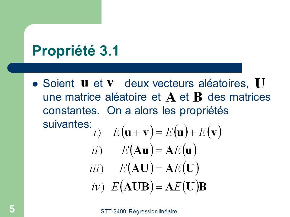 STT-2400; Régression linéaire 5 Propriété 3.1 Soient et deux vecteurs aléatoires, une matrice aléatoire et et des matrices constantes.