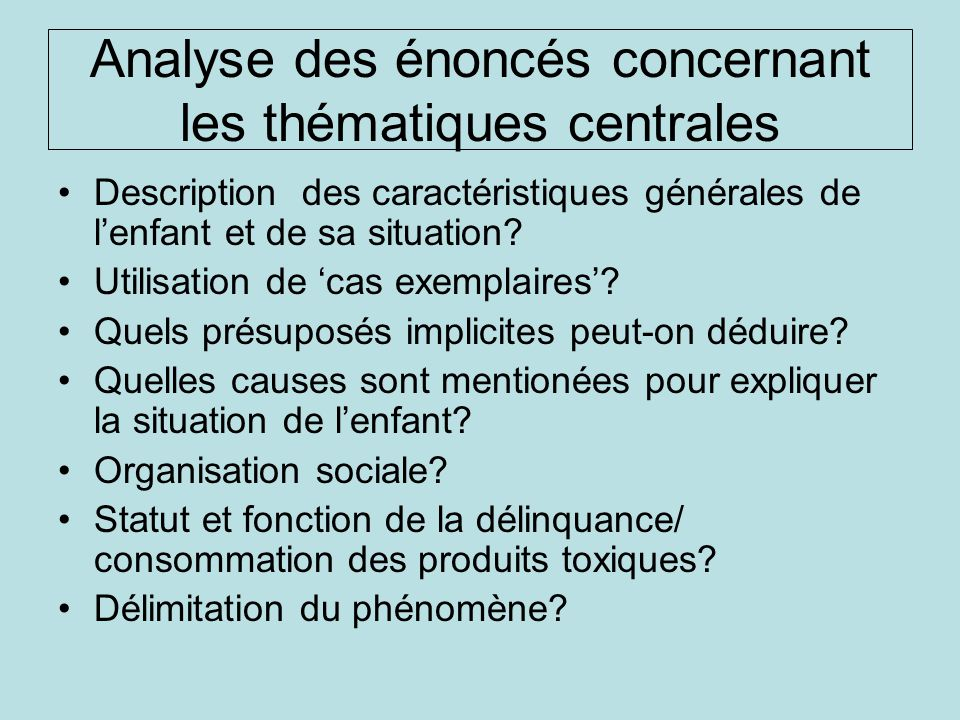 Analyse des énoncés concernant les thématiques centrales Description des caractéristiques générales de lenfant et de sa situation? Utilisation de cas
