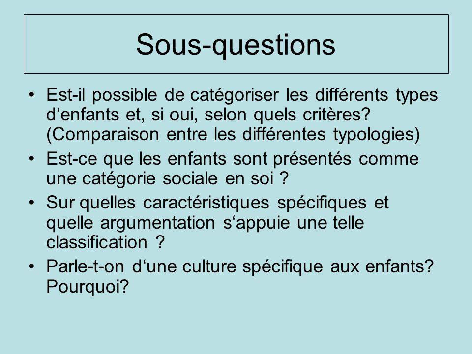 Sous-questions Est-il possible de catégoriser les différents types denfants et, si oui, selon quels critères? (Comparaison entre les différentes typol