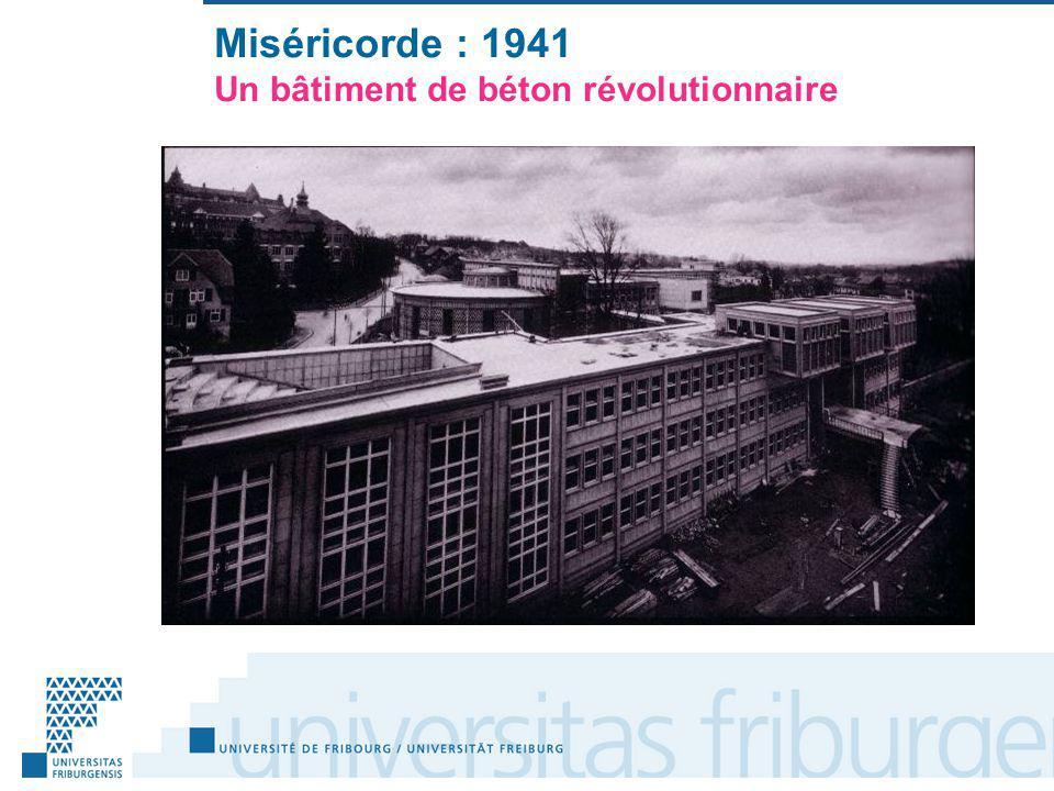 Miséricorde : 1941 Un bâtiment de béton révolutionnaire