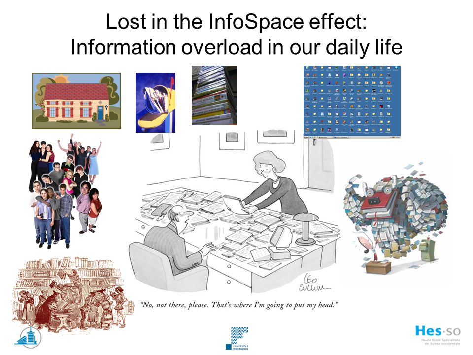 Lost in the InfoSpace effect: Information overload in our daily life