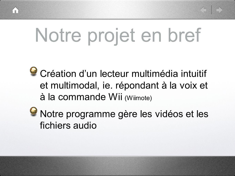 Notre projet en bref Création dun lecteur multimédia intuitif et multimodal, ie.