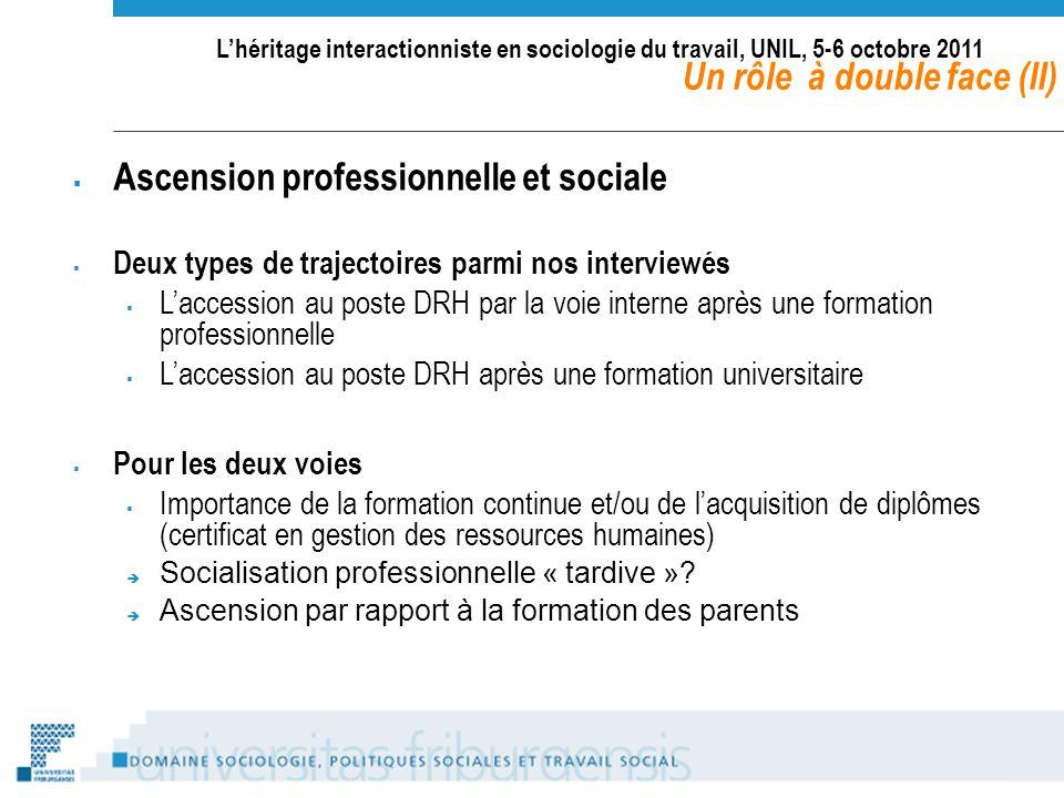 Lhéritage interactionniste en sociologie du travail, UNIL, 5-6 octobre 2011 Un rôle à double face (II) Ascension professionnelle et sociale Deux types