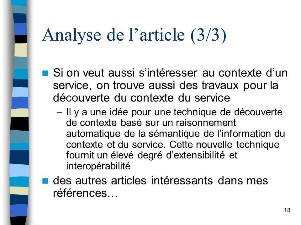 18 Analyse de larticle (3/3) Si on veut aussi sintéresser au contexte dun service, on trouve aussi des travaux pour la découverte du contexte du servi